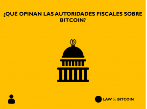Opinion autoridades fiscales Bitcoin