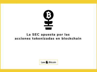 La SEC, dispuesta a apostar por las acciones tokenizadas en blockchain
