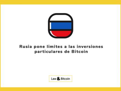 Rusia pone limites a las inversiones particulares de Bitcoin