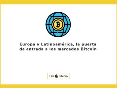 Europa y Latinoamérica son la puerta de entrada a los mercados Bitcoin