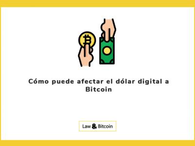 Cómo puede afectar el dólar digital a Bitcoin