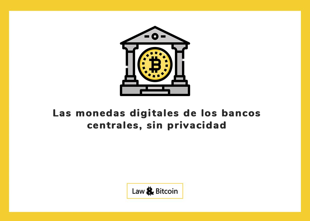 Las monedas digitales de los bancos centrales, sin privacidad