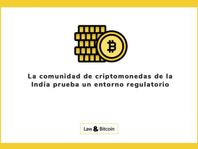 La comunidad de criptomonedas de la India prueba un entorno regulatorio