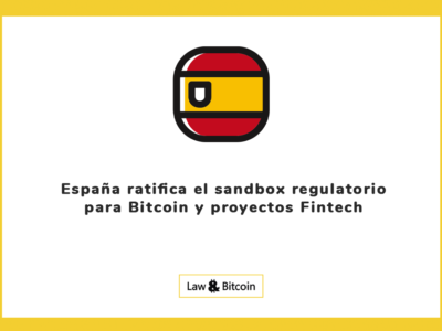 España ratifica el sandbox regulatorio para Bitcoin y proyectos Fintech