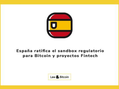 España ratifica el sandbox regulatorio para Bitcoin y proyectos Fintech