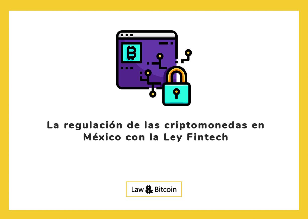 La regulación de las criptomonedas en México con la Ley Fintech