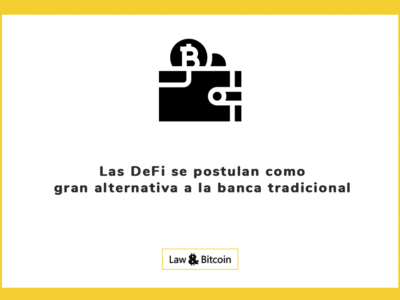 Las DeFi se postulan como gran alternativa a la banca tradicional