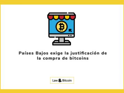 Países Bajos exige la justificación de la compra de bitcoins