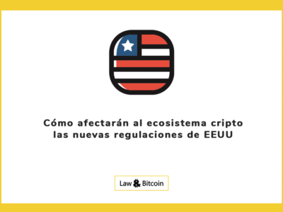 Cómo afectarán al ecosistema cripto las nuevas regulaciones de EEUU