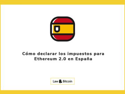 Cómo declarar los impuestos para Ethereum 2.0 en España