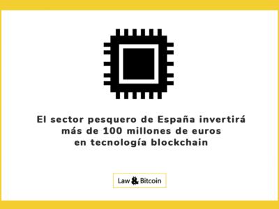 El sector pesquero de España invertirá más de 100 millones de euros en tecnología blockchain