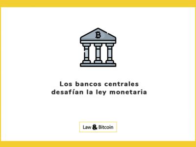 Los bancos centrales desafían la ley monetaria