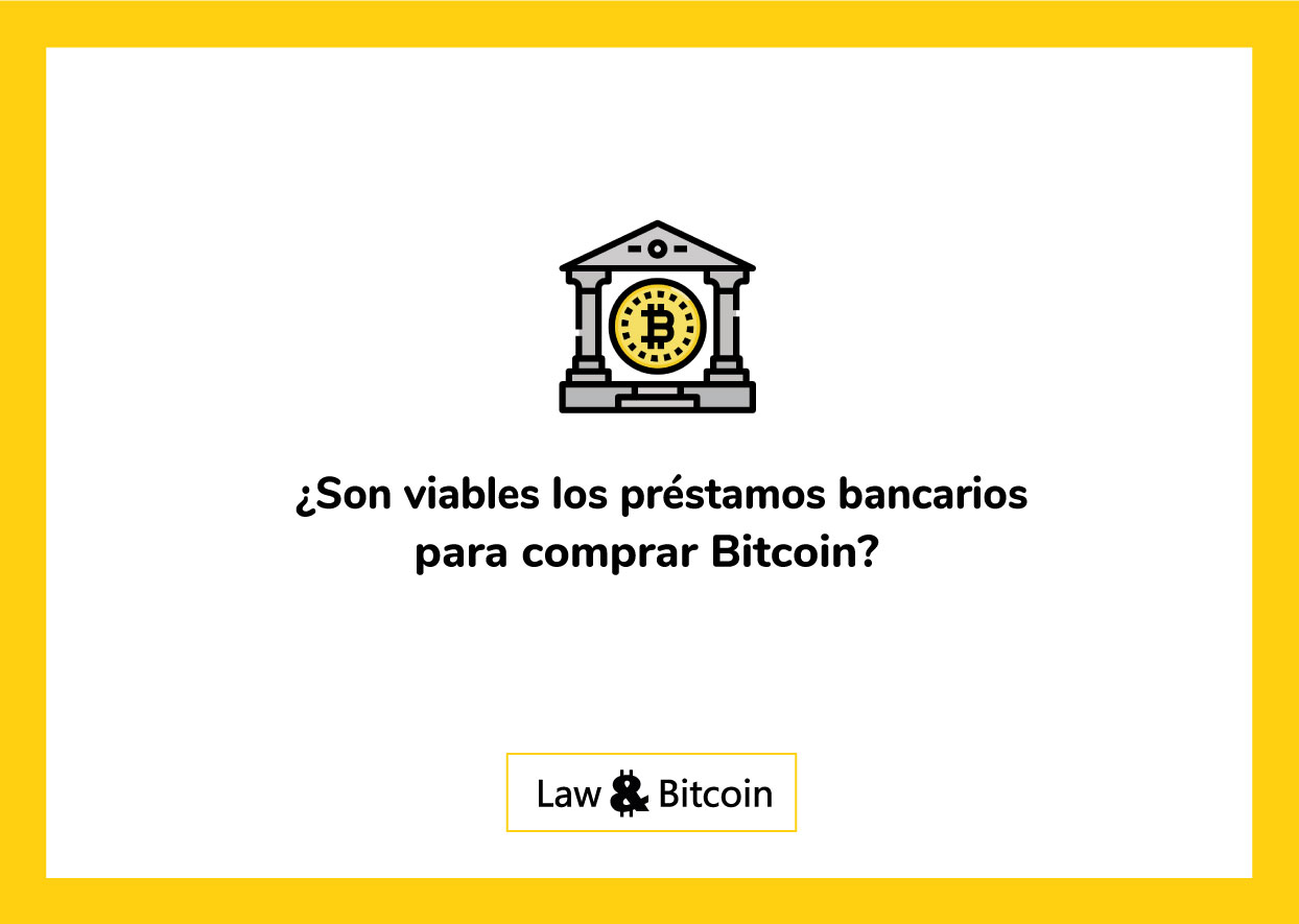 ¿son-viables-los-préstamos-bancarios-para-comprar-Bitcoin?