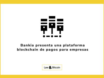 Bankia presenta una plataforma blockchain de pagos para empresas