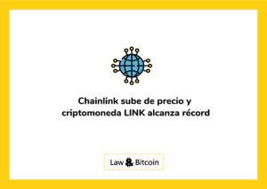 Chainlink sube de precio y criptomoneda LINK alcanza récord