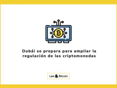 Dubái se prepara para ampliar la regulación de las criptomonedas
