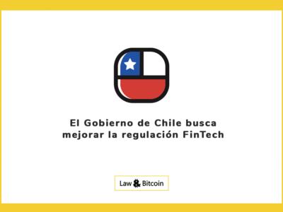 El Gobierno de Chile busca mejorar la regulación FinTech