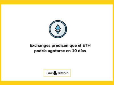 Exchanges predicen que el ETH podría agotarse en 10 días