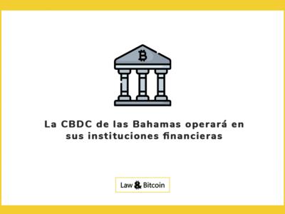 La CBDC de las Bahamas operará en sus instituciones financieras