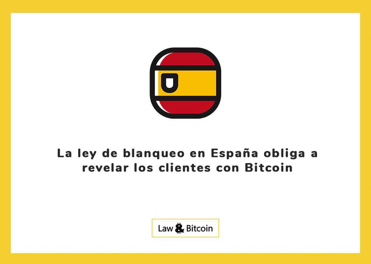 La Ley de blanqueo en España obliga a revelar los clientes con Bitcoin