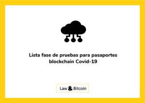Lista fase de pruebas para pasaportes blockchain Covid-19