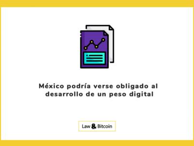 México podría verse obligado al desarrollo de un peso digital
