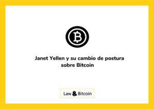 Janet Yellen y su cambio de postura sobre Bitcoin