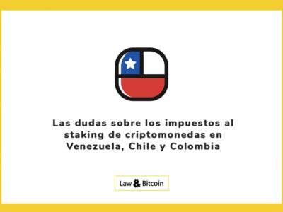 Las dudas sobre los impuestos al staking de criptomonedas en Venezuela, Chile y Colombia