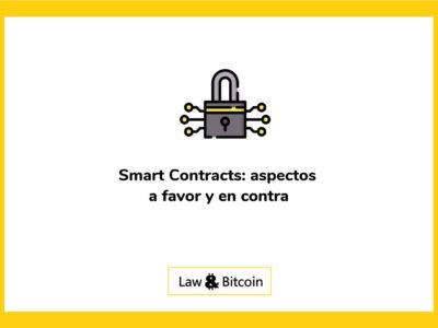 Smart Contracts: aspectos a favor y en contra