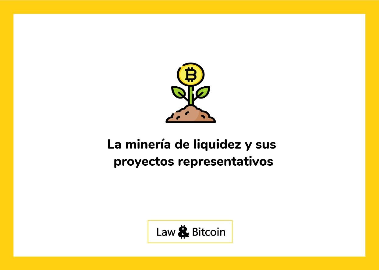 La minería de liquidez y sus proyectos representativos