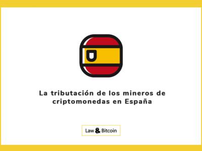 La tributación de los mineros de criptomonedas en España