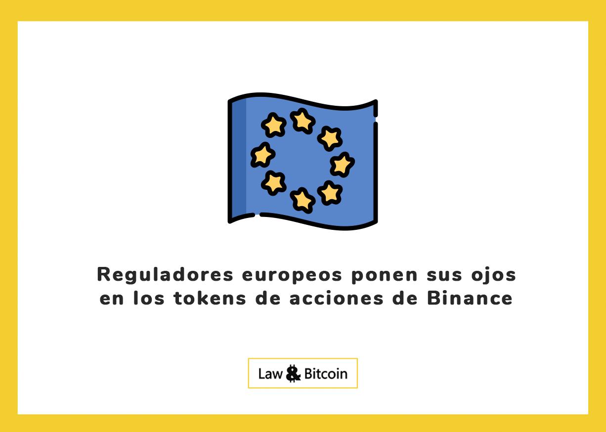 Reguladores europeos ponen sus ojos en los tokens de acciones de Binance