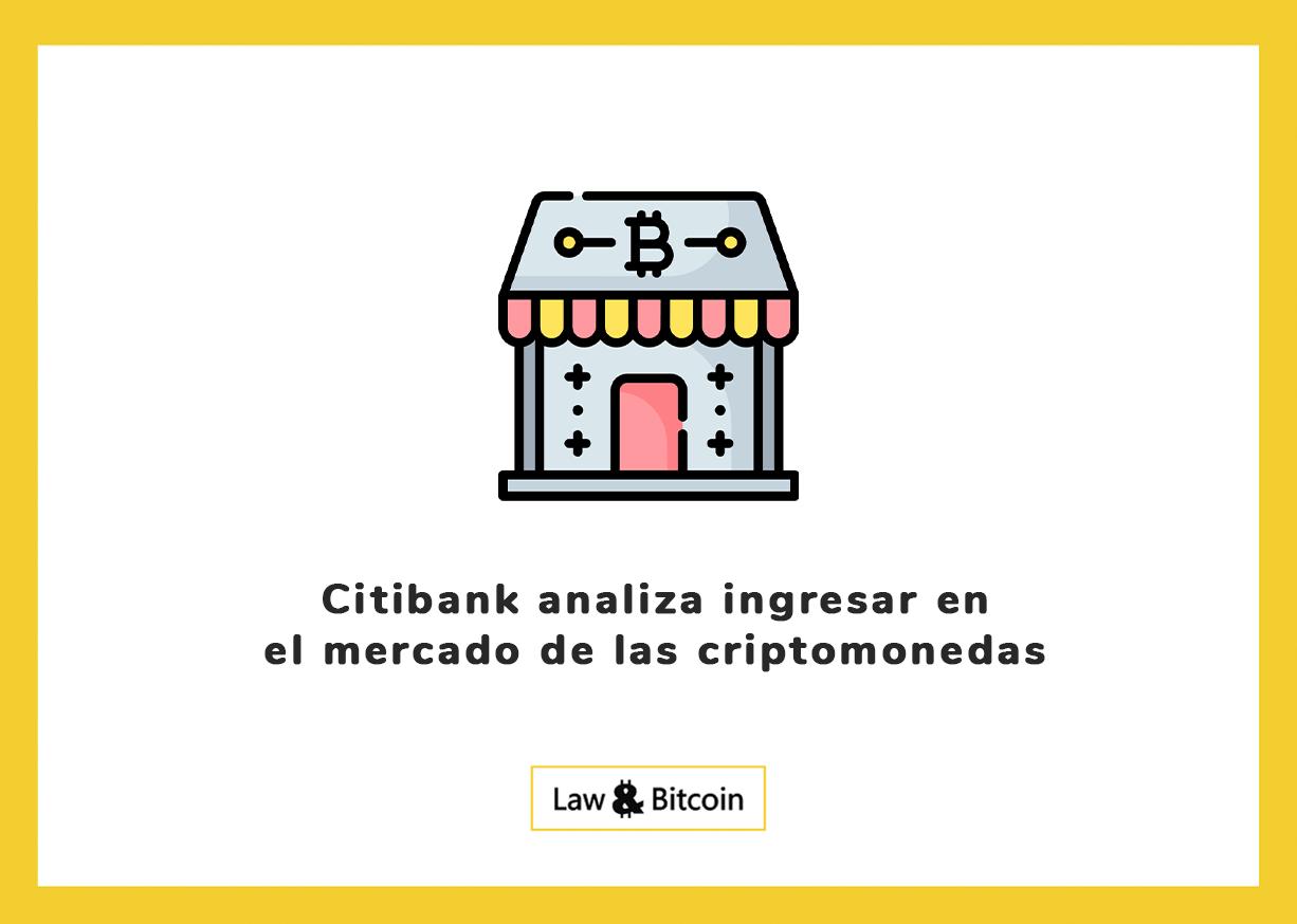 Citibank analiza ingresar en el mercado de las criptomonedas