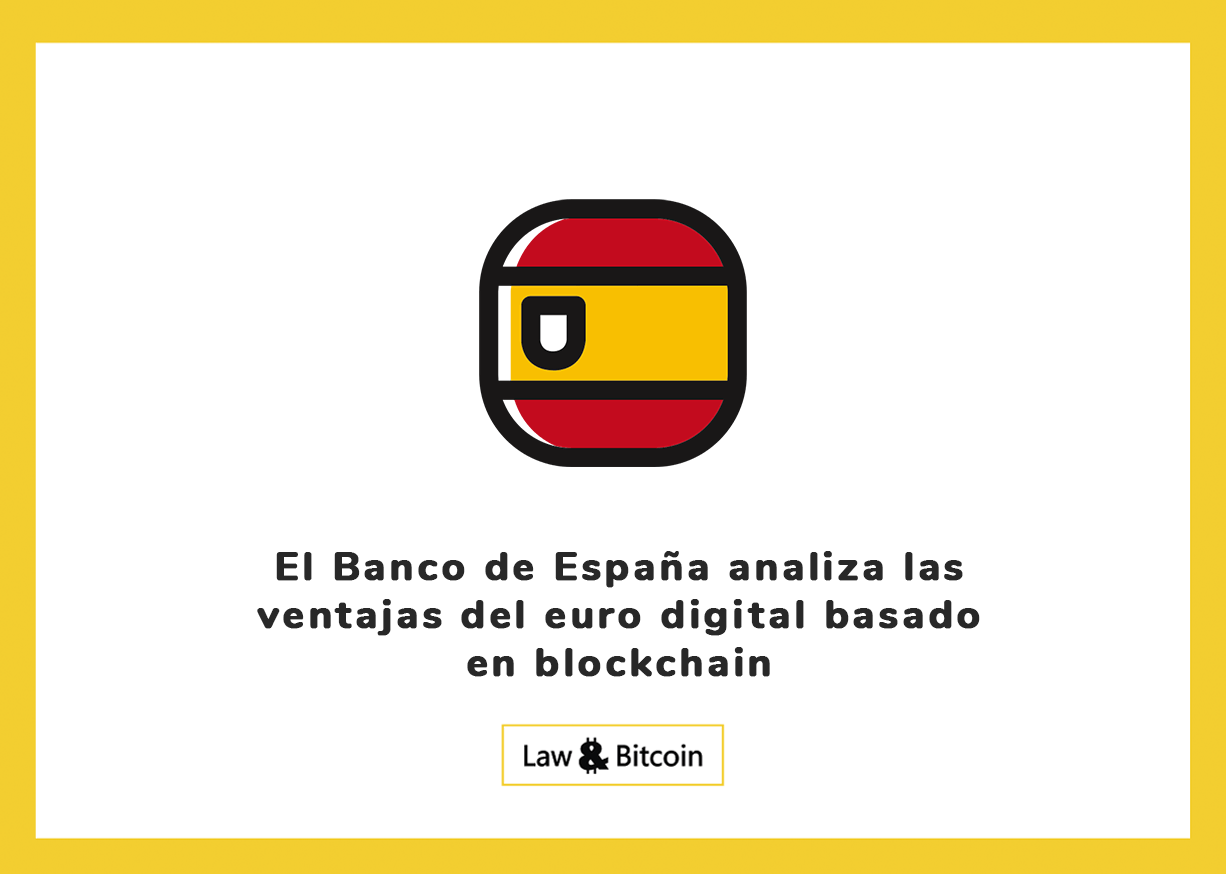 El Banco de España analiza las ventajas del euro digital basado en blockchain