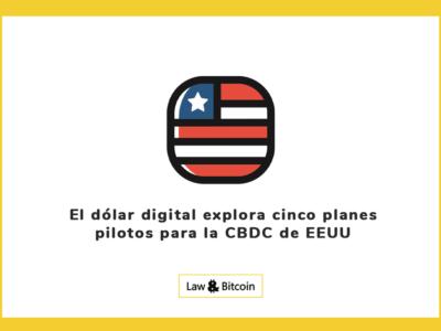 El dólar digital explora cinco planes pilotos para la CBDC de EEUU