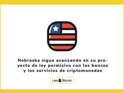 Nebraska sigue avanzando en su proyecto de ley permisivo con los bancos y los servicios de criptomonedas