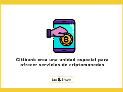 Citibank crea una unidad especial para ofrecer servicios de criptomonedas