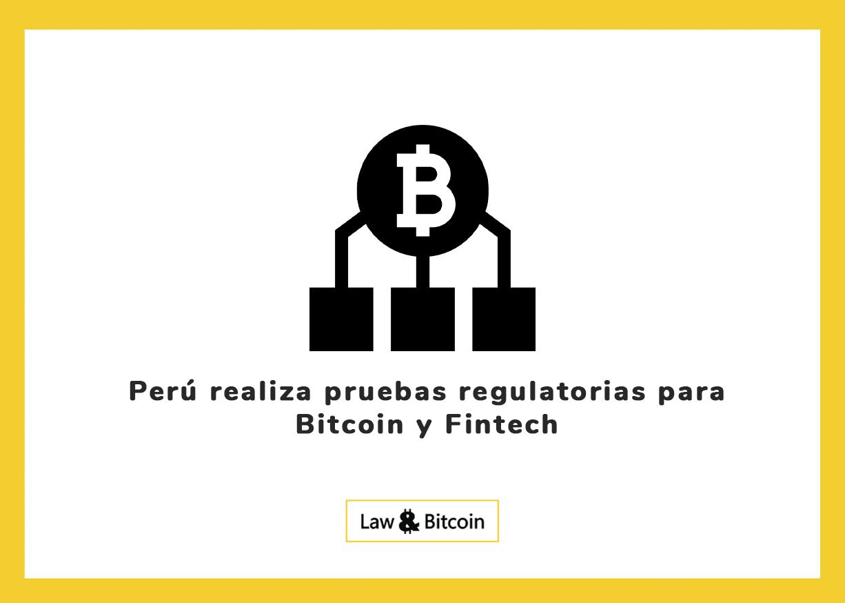 Perú realiza pruebas regulatorias para Bitcoin y Fintech