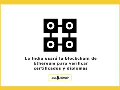 La India usará la blockchain de Ethereum para verificar certificados y diplomas
