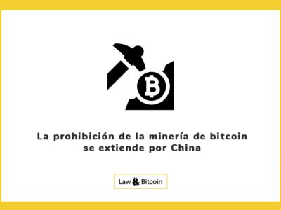 La prohibición de la minería de bitcoin se extiende por China