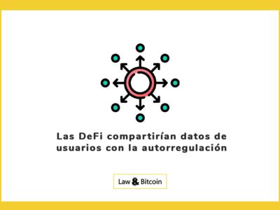 Las DeFi compartirían datos de usuarios con la autorregulación