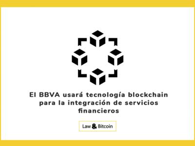 El BBVA usará tecnología blockchain para la integración de servicios financieros