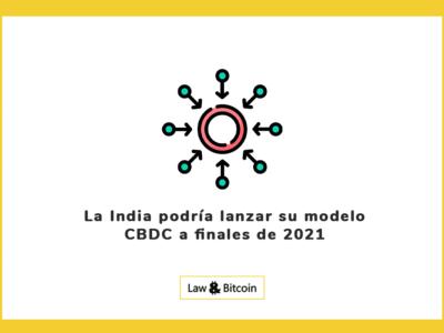 La India podría lanzar su modelo CBDC a finales de 2021