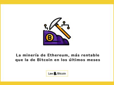 La minería de Ethereum, más rentable que la de Bitcoin en los últimos meses