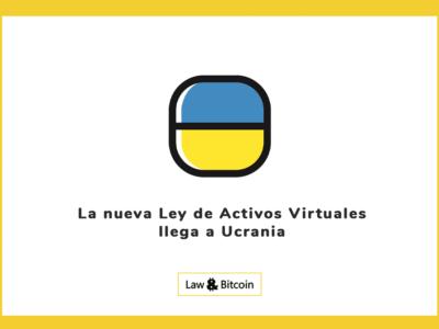La nueva Ley de Activos Virtuales llega a Ucrania