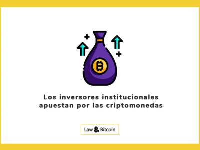Los inversores institucionales apuestan por las criptomonedas
