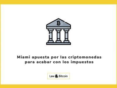 Miami apuesta por las criptomonedas para acabar con los impuestos